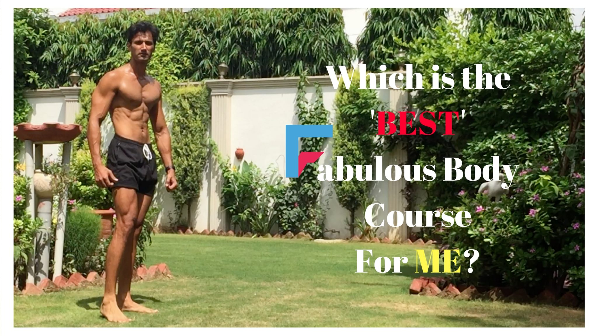 Which is the 'BEST' Fabulous Body Course for me?